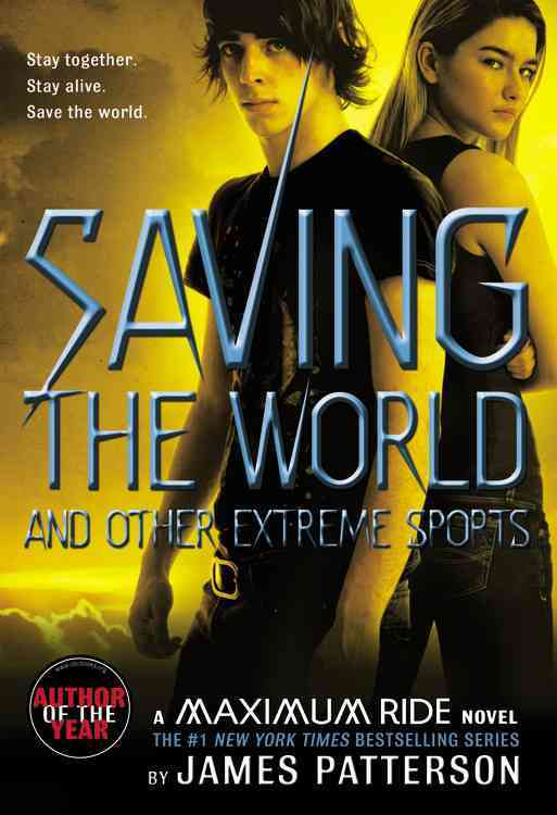 Saving the World and Other Extreme Sports By Patterson, James
