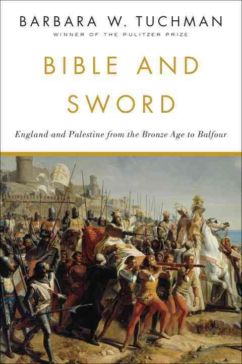 Bible and Sword By Tuchman, Barbara Wertheim