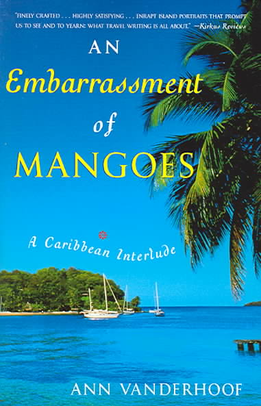 An Embarrassment Of Mangoes By Vanderhoof, Ann