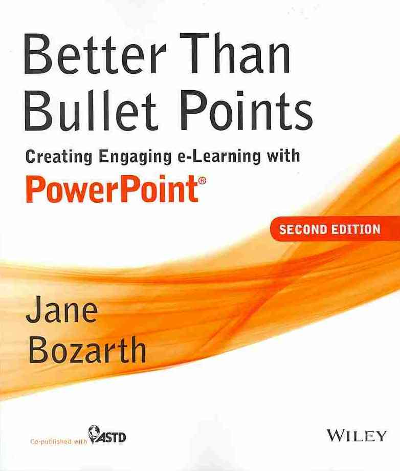 Better Than Bullet Points By Bozarth, Jane